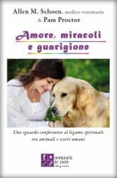 Amore, miracoli e guarigione  Allen M. Schoen Pam Proctor  Impronte di luce