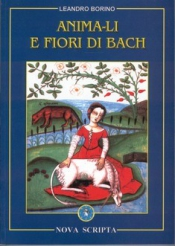 Animali e Fiori di Bach  Leandro Borino   Nova Scripta
