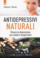 Antidepressivi naturali  Eberhard J. Wormer   Edizioni il Punto d'Incontro