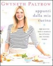 Appunti dalla mia cucina  Gwyneth Paltrow   Salani Editore