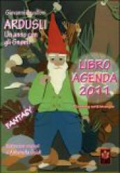 Ardusli - Un Anno con gli Gnomi - Libro Agenda 2011  Giovanni Zavalloni   Edizioni Sì