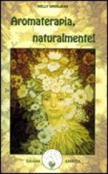 Aromaterapia, naturalmente!  Nelly Grosjean   Edizioni Amrita