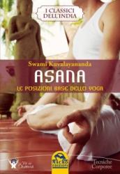 Asana. Le Posizioni Base dello Yoga  Swami Kuvalayananda   Macro Edizioni