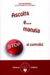 Ascolta e... Mangia. Stop al controllo!  Lise Bourbeau   Edizioni Amrita