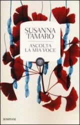 Ascolta la mia voce  Susanna Tamaro   Bompiani