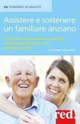 Assistere e sostenere un familiare anziano  Catherine Hoss-Mesli   Red Edizioni