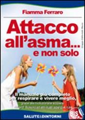 Attacco all'Asma... e non solo (ebook)  Fiamma Ferraro   Bis Edizioni