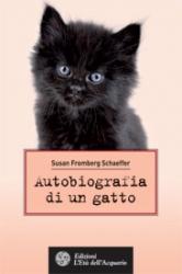 Autobiografia di un gatto  Susan Fromberg Schaeffer   L'Età dell'Acquario Edizioni