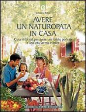 Avere un naturopata in casa  Cristiano Tenca   Edizioni il Punto d'Incontro