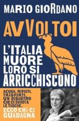 Avvoltoi. L'Italia muore e loro si arricchiscono  Mario Giordano   Mondadori