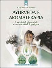 Ayurveda e aromaterapia  Light Miller Bryan Miller  Edizioni il Punto d'Incontro