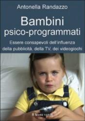 Bambini psico-programmati  Antonella Randazzo   Il Leone Verde