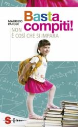 Basta compiti!  Maurizio Parodi   Sonda Edizioni