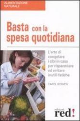 Basta con la spesa quotidiana  Carol Bowen   Red Edizioni