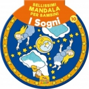 Bellissimi Mandala per Bambini 10 - I Sogni  Autori Vari   Macro Junior