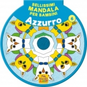 Bellissimi Mandala per Bambini 6 - Volume Azzurro  Autori Vari   Macro Junior