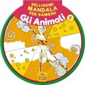 Bellissimi Mandala per Bambini 7 - Gli animali  Autori Vari   Macro Junior
