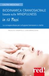 Biodinamica craniosacrale basata sulla mindfulness  Paolo Casartelli Luisa Brancolini  Red Edizioni