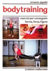 Bodytraining  Ermanno Pignatti   Edizioni Mediterranee