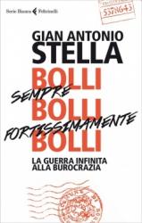 Bolli sempre bolli fortissimamente bolli  Gian Antonio Stella   Feltrinelli
