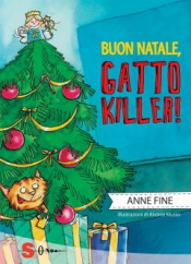 Buon Natale, gatto killer!  Anne Fine   Sonda Edizioni