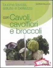 Buona tavola, salute e bellezza con CAVOLI, CAVOLFIORI E BROCCOLI  Gudrun Dalla Via   Red Edizioni