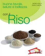 Buona tavola, salute e bellezza con il RISO  Monica Palla Enrico Médail  Red Edizioni
