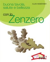 Buona tavola salute e bellezza con lo ZENZERO  Ellen Heidbohmer   Red Edizioni