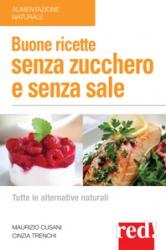 Buone ricette senza zucchero e senza sale  Maurizio Cusani Cinzia Trenchi  Red Edizioni
