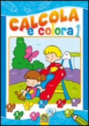 Calcola e Colora 1  Autori Vari   Macro Junior