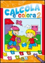 Calcola e Colora 2  Autori Vari   Macro Junior