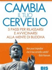 Cambia il Tuo Cervello  Rick Hanson   Bis Edizioni