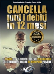 Cancella tutti i Debiti in 12 Mesi  Antonino Fabio Ciaccio Elena Grillo  Uno Editori
