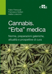 Cannabis. 'Erba' medica  Fabio Firenzuoli Francesco Epifani Idalba Loiacono Edra