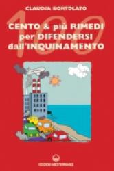 Cento e più rimedi per difendersi dall'inquinamento  Claudia Bortolato   Edizioni Mediterranee