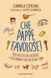 Che pappe favolose!  Carmela Cipriani   Sperling & Kupfer