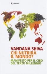 Chi Nutrirà il Mondo?  Vandana Shiva   Feltrinelli