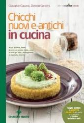 Chicchi nuovi e antichi in cucina  Giuseppe Capano Daniela Garavini  Tecniche Nuove