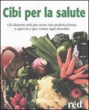 Cibi per la salute  Laura Baratto Boroli   Red Edizioni