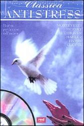 Classica Antistress. Musica per la cura dell'anima (CD)  Autori Vari   Red Edizioni