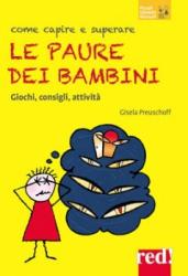 Come capire e superare le paure dei bambini  Gisela Preuschoff   Red Edizioni