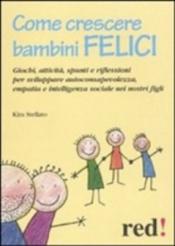 Come Crescere Bambini Felici  Kira Stellato   Red Edizioni