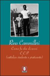 Come fu che divenni CCP (cattolico credente e praticante)  Rino Cammilleri   Lindau