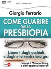 Come Guarire dalla Presbiopia (DVD)  Giorgio Ferrario   Macro Edizioni