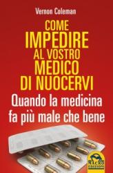 Come impedire al vostro medico di nuocervi  Vernon Coleman   Macro Edizioni