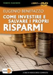 Come Investire e Salvare i Propri Risparmi (DVD)  Eugenio Benetazzo   Macro Edizioni