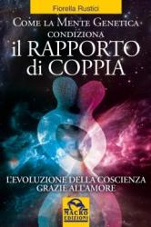 Come la Mente Genetica Condiziona il Rapporto di Coppia (ebook)  Fiorella Rustici   Macro Edizioni