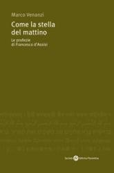Come la stella del mattino  Marco Venanzi   Società Editrice Fiorentina