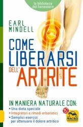 Come Liberarsi dell'Artrite  Earl Mindell   Macro Edizioni