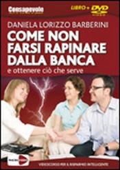 Come non farsi rapinare dalla Banca (DVD)  Daniela Lorizzo Barberini   Macro Edizioni
